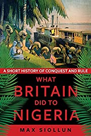 What Britain Did to Nigeria: A Short History…