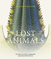Lost Animals: The story of extinct,…