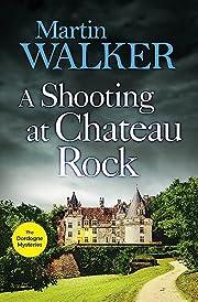 A shooting at Chateau Rock de Martin Walker