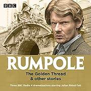 Rumpole: The Golden Thread & Other Stories:…