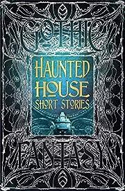 Haunted House Short Stories (Gothic Fantasy)…