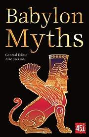 Myths of Babylon (The World's Greatest Myths…
