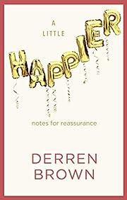 A Little Happier: Notes for reassurance af…