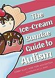 The ice-cream sundae guide to autism