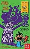 The Baby Brother from Outer Space!: World Book Day 2018 (Baby Aliens) Book