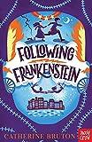 Following Frankenstein