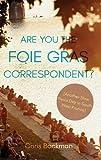Are You the Foie Gras Correspondent?