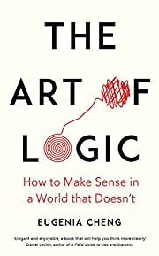 The Art of Logic: How to Make Sense in a…