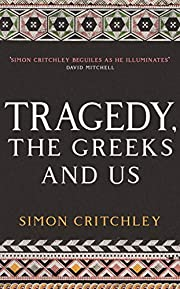 Tragedy, the Greeks and Us de Simon…