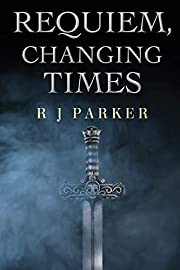 Requiem, Changing Times by R. J. Parker