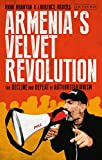 Armenia's Velvet Revolution: authoritarian decline and civil resistance in a multipolar world