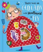 There Was an Old Lady Who Swallowed a Fly by…