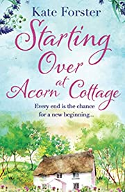 Starting Over at Acorn Cottage de Kate…