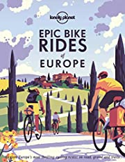 Epic Bike Rides of Europe por Lonely Planet