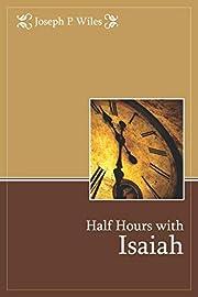 Half Hours with Isaiah – tekijä: Joseph…
