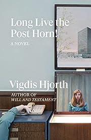 Long Live the Post Horn! – tekijä: Vigdis…