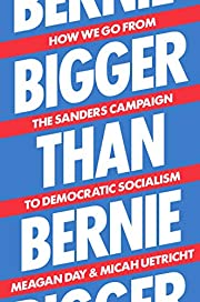 Bigger Than Bernie: How We Go from the…
