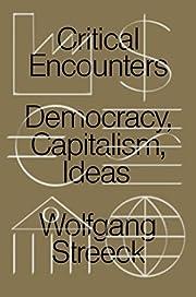 Critical Encounters: Capitalism, Democracy,…