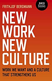 New Work New Culture: Work We Want And A…