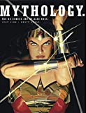 Mythology : the DC Comics art of Alex Ross / Alex Ross ; text by Chip Kidd ; introduction by M. Night Shymalan ; photography by Geoff Spear