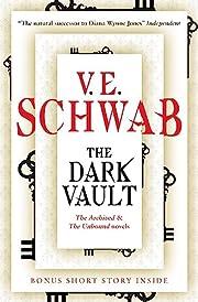 The Dark Vault af V. E. Schwab (author)