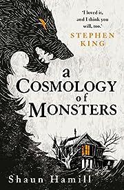 A Cosmology of Monsters av Shaun Hamill