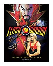 Flash Gordon: The Official Story of the Film…