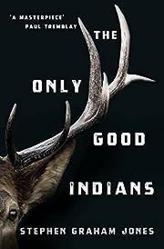 The Only Good Indians af Stephen Graham…