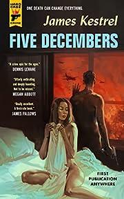 Five Decembers – tekijä: James Kestrel