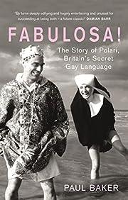 Fabulosa!: The Story of Polari,…