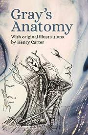Gray's Anatomy: With Original Illustrations…