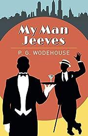 My Man Jeeves von Sir P. G. Wodehouse
