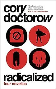 Doctorow, C: Radicalized de Cory Doctorow