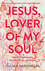 Jesus, Lover of My Soul: Fresh Pathways to…