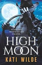High Moon by Kati Wilde