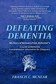 Defeating Dementia: My Recovery from…