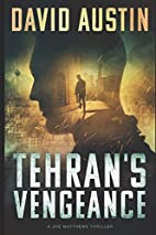 Tehran's Vengeance: A Joe Matthews…
