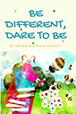 Be different, dare to be