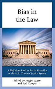 Bias in the Law: A Definitive Look at Racial…