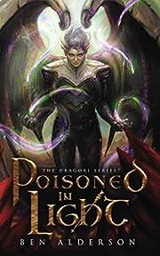 Dragori Book 3: Poisoned in Light af Ben…