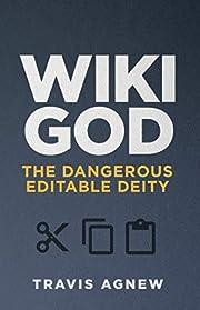 Wiki God: The Dangerous Editable Deity de…