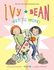 Ivy and Bean Get to Work! (Book 12) (Ivy &…