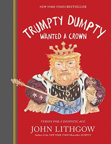 Trumpty Dumpty Wanted a Crown by Jon Lithgow