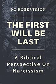 The First Will Be Last: A Biblical…