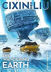 Cixin Liu's The Wandering Earth: A…