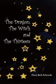 Dragon, the Witch and the Thirteen