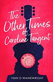 Other Times of Caroline Tangent