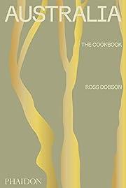 Australia: The Cookbook – tekijä: Ross…