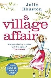 A Village Affair de Julie Houston