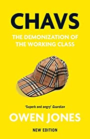 Chavs: The Demonization of the Working Class…